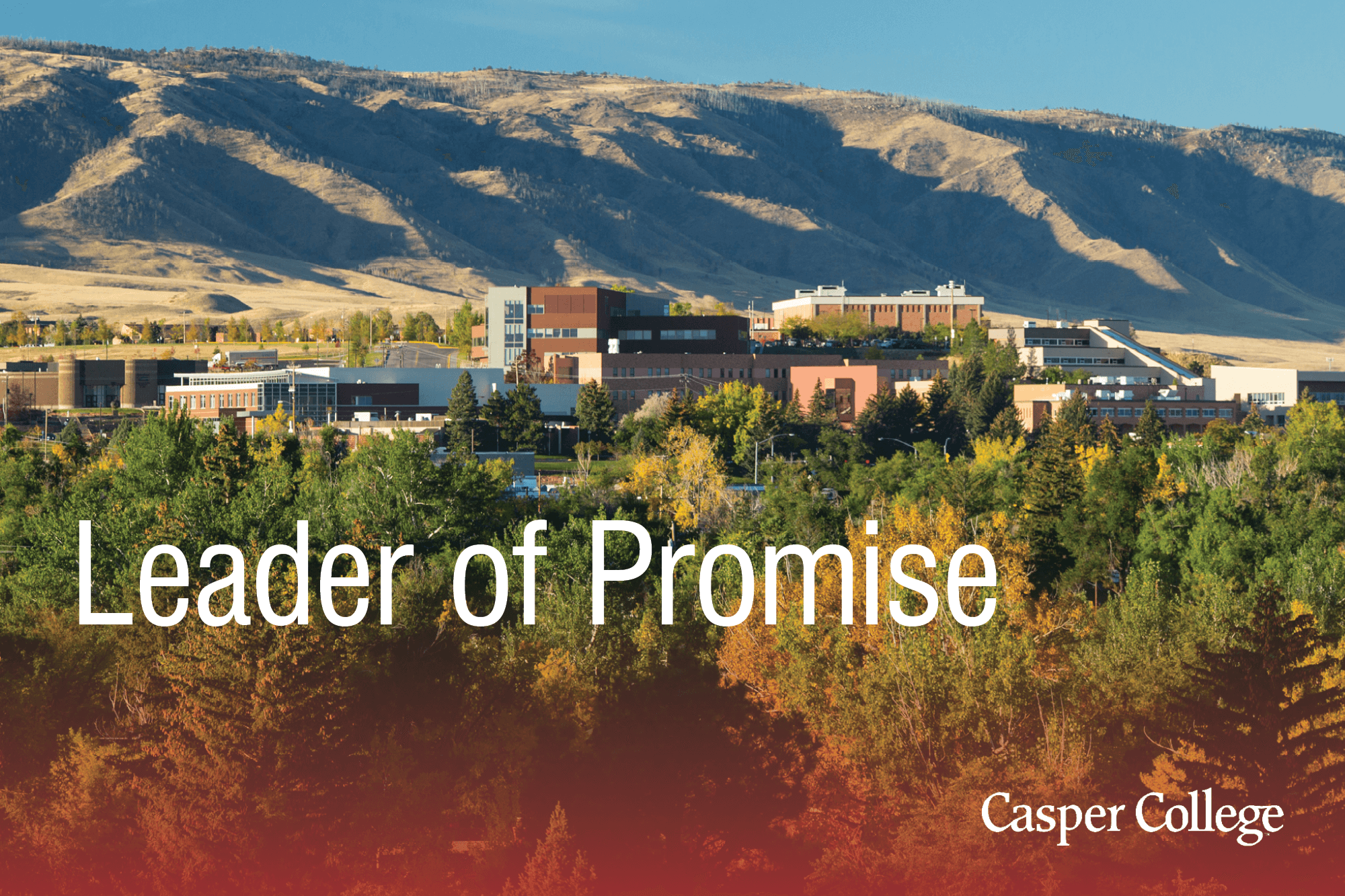 Photo of the Casper College campus with the words Leader of Promise