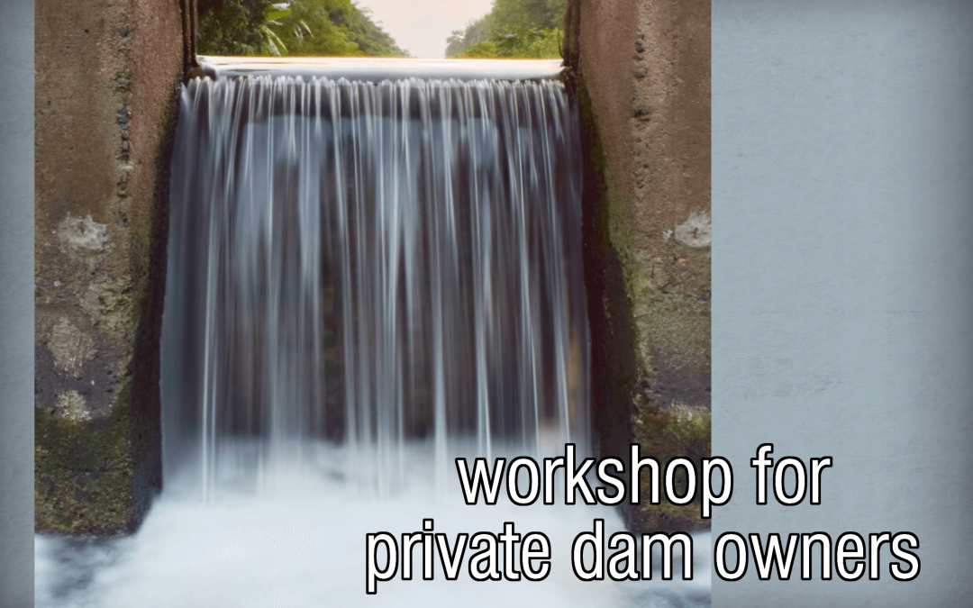 Free workshop for dam owners offered