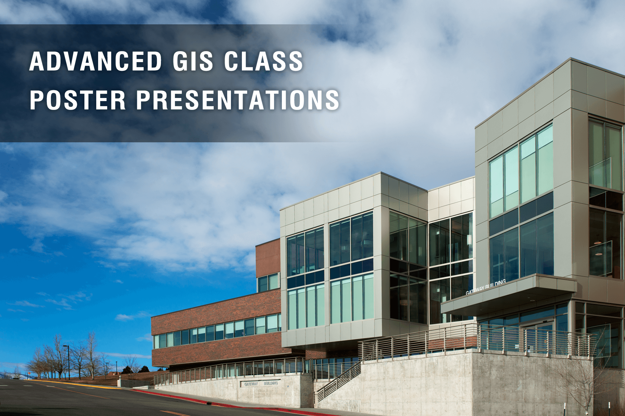 "Photo of the Casper College Gateway Center with the words ""Advanced GIS Class Poster Presentations."""