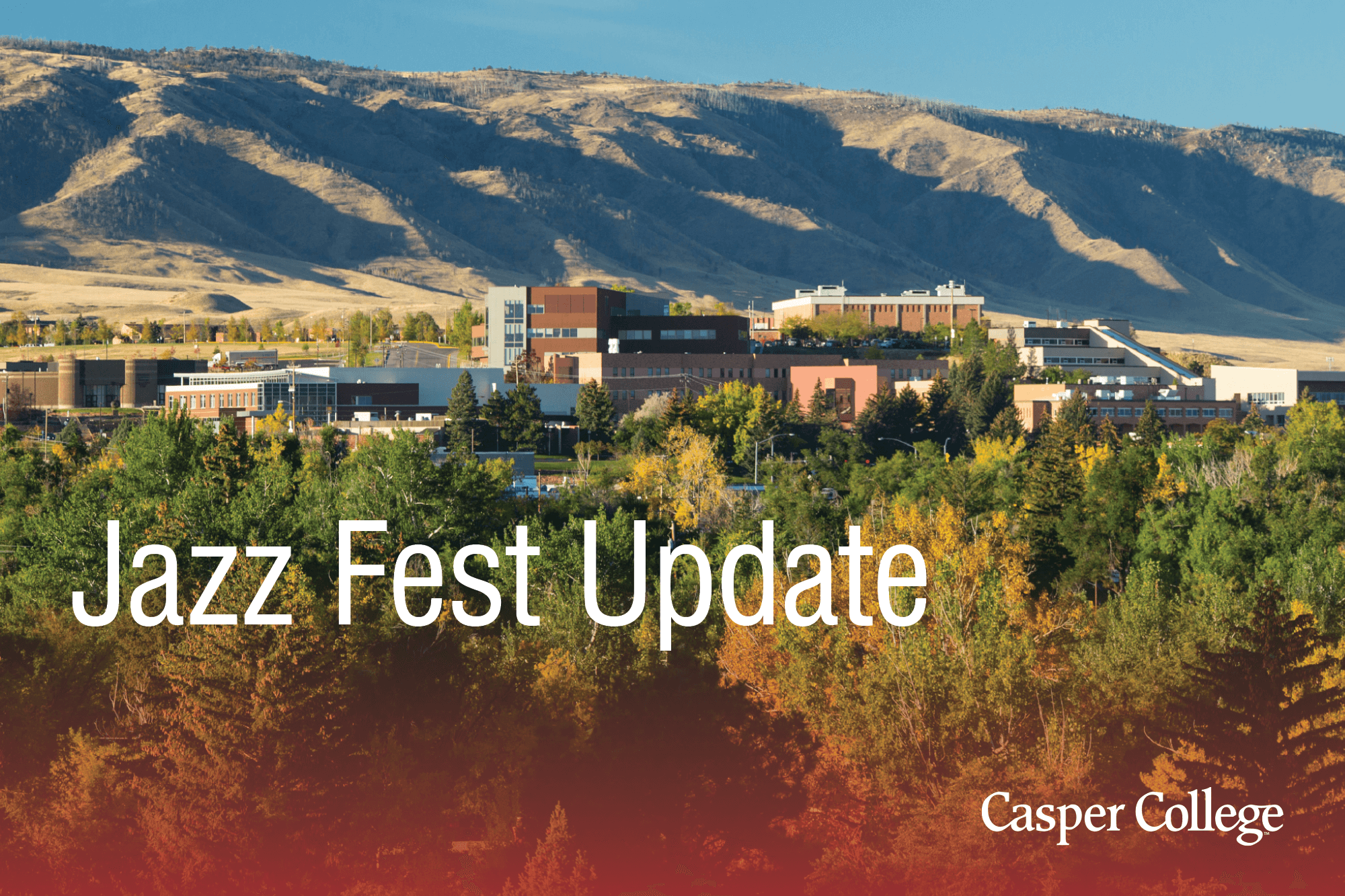 Photograph of Casper College campus with the words: Jazz Fest Update.