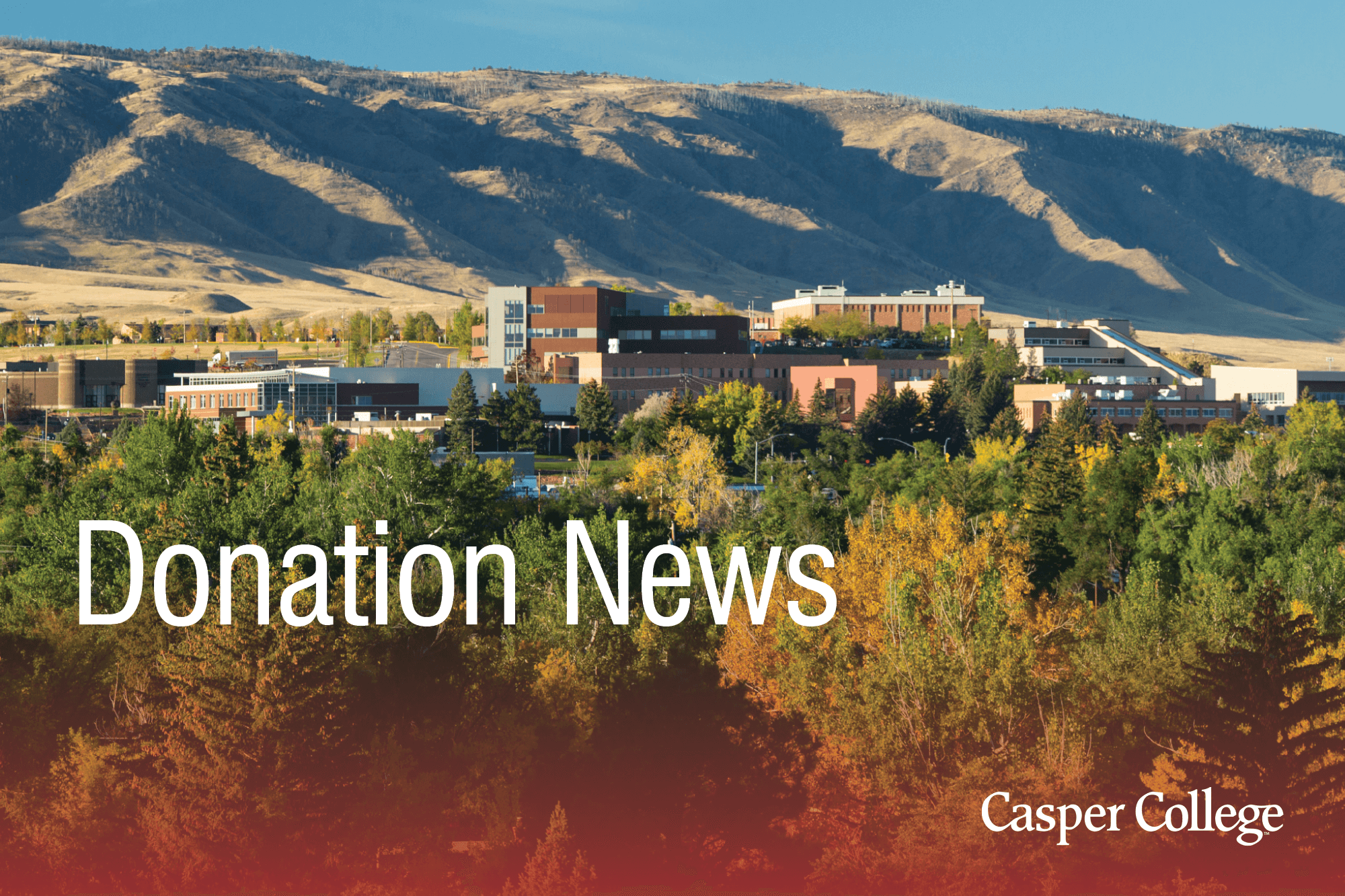 """Photo of the Casper College campus with the words """"Donation News."""""""