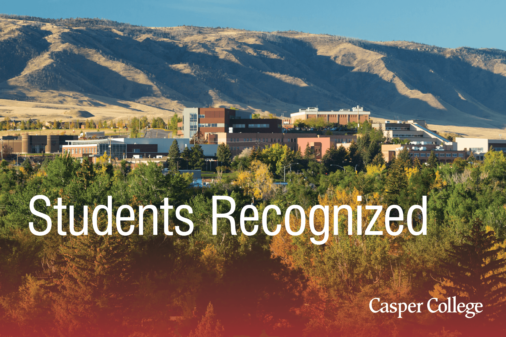 """Photograph of the Casper College campus with the words """"Students Recognized."""""""