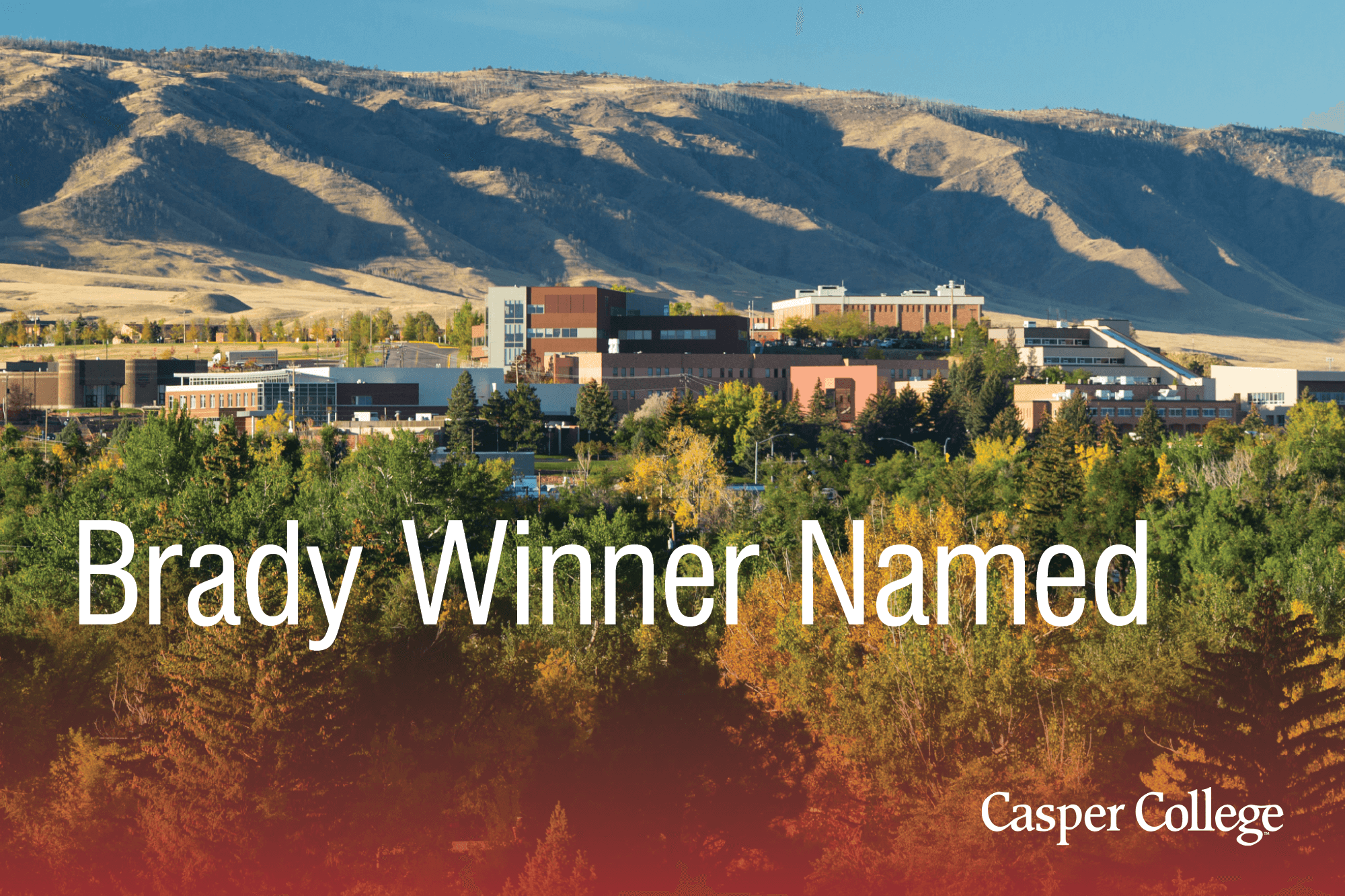 """Photograph of the Casper College campus with the words """"Brady Winner Named."""""""