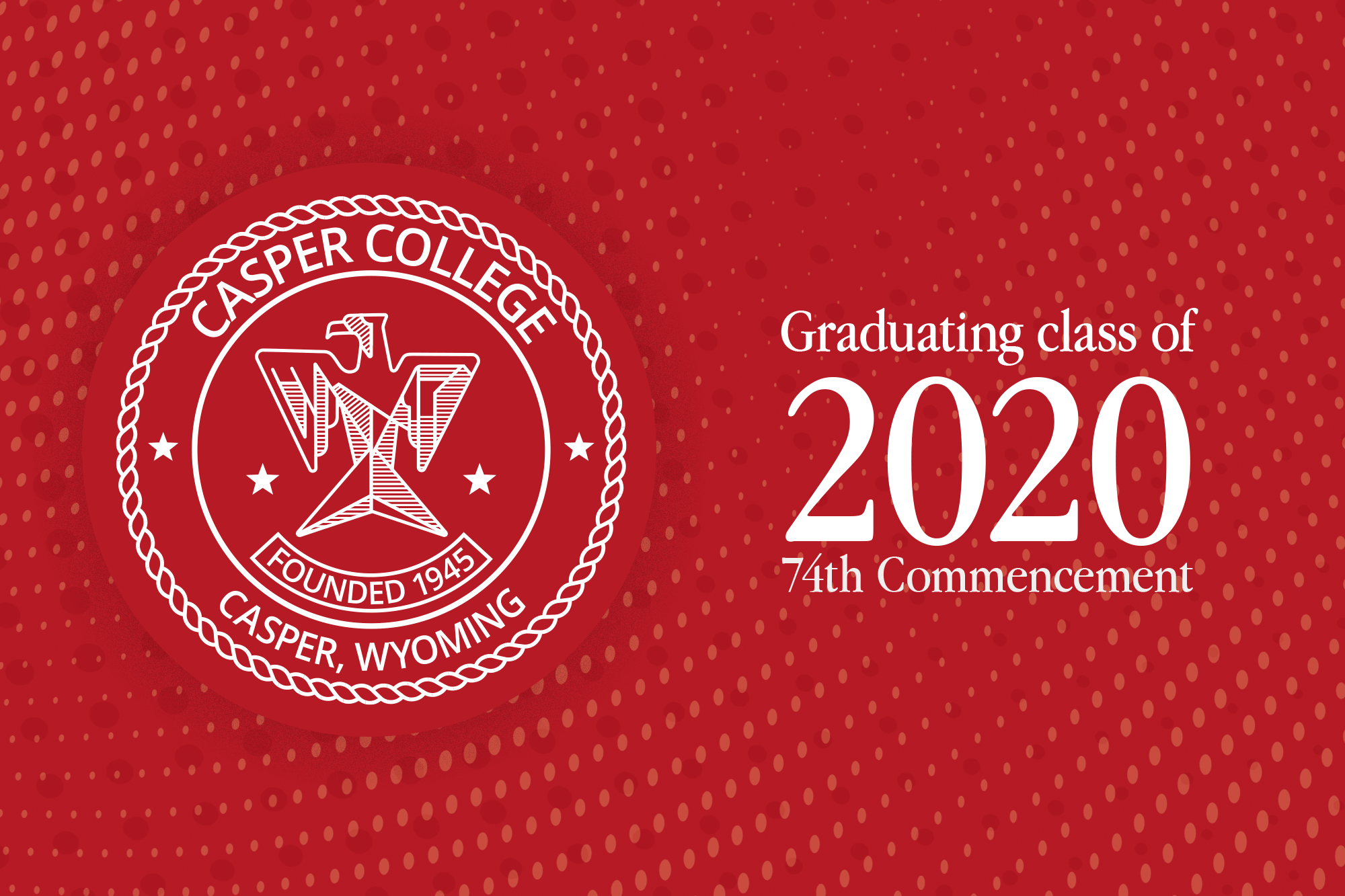 "Red background with the words ""Graduating class of 2020 74th Commencement."""