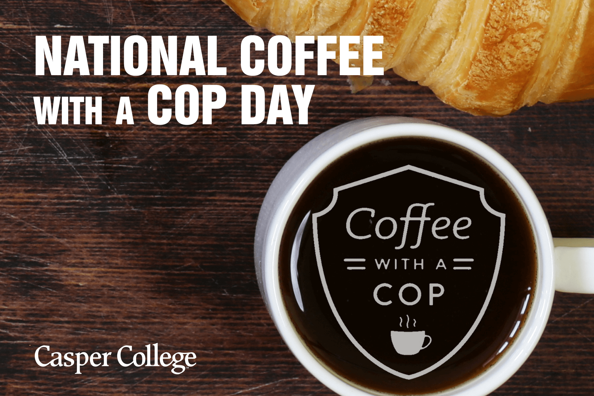 """Photo of cup of coffee with the words: National Coffee with a Cop Day."""""""