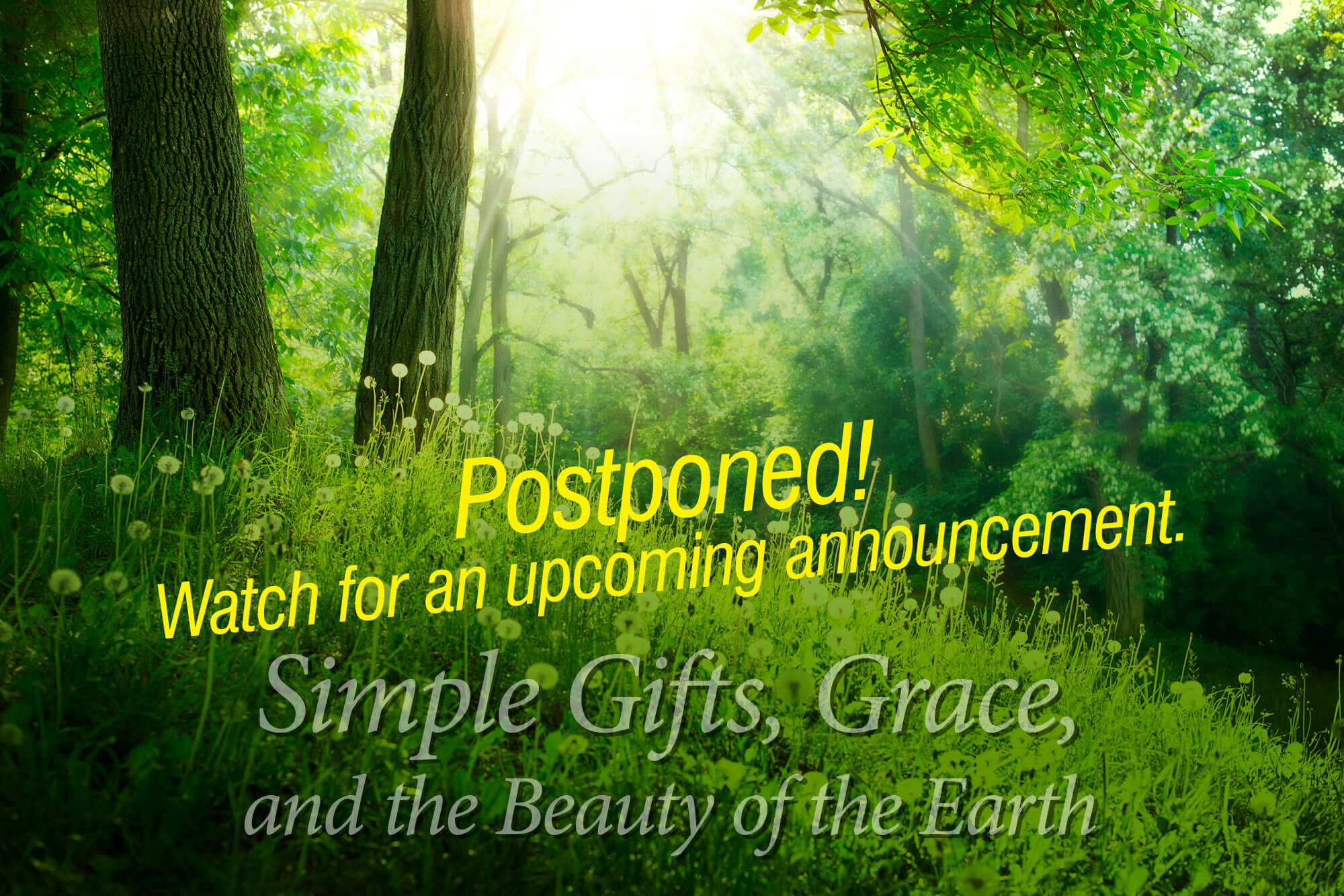 "Photograph of trees and grass with the words ""Simple Gifts, Grace, and the Beauty of the Earth Postponed."""