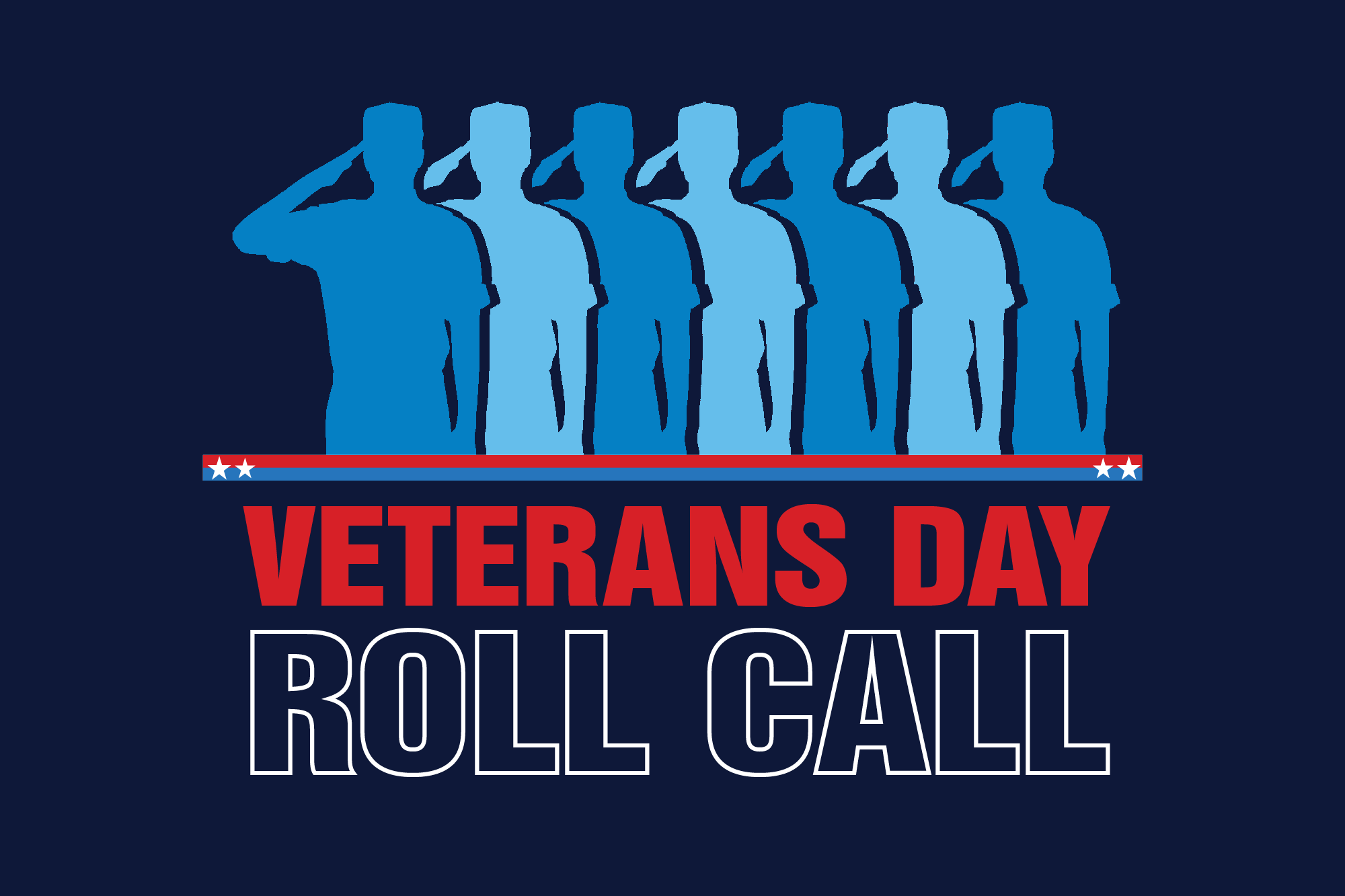 "Graphic of soldiers with the words ""Veterans Day Roll Call."""