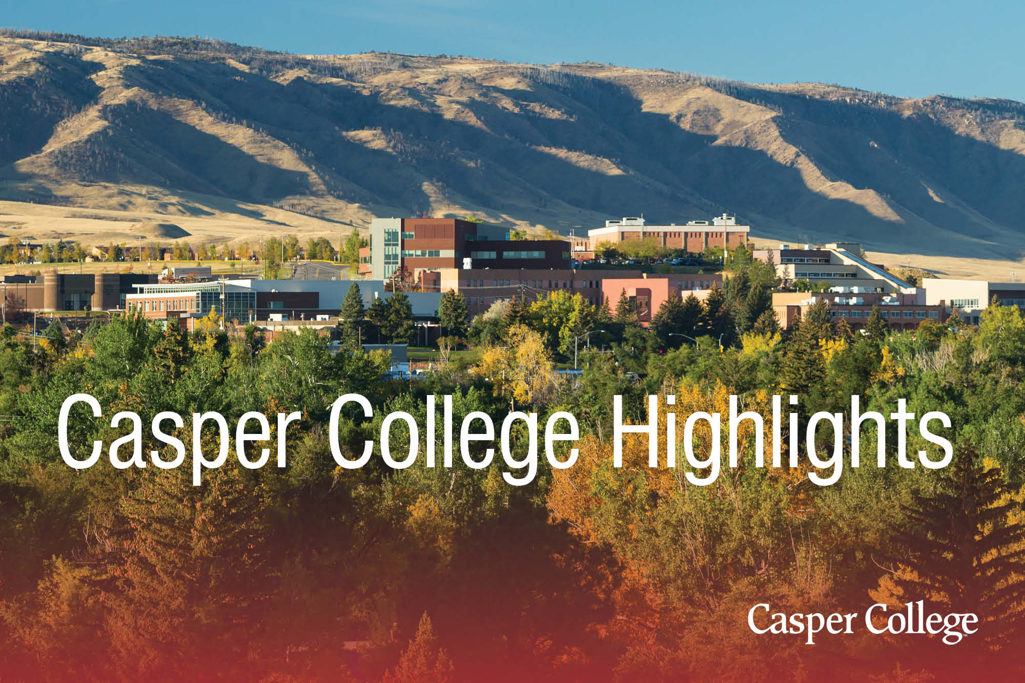 """Photo of the Casper College campus with the words """"Casper College Highlights."""""""