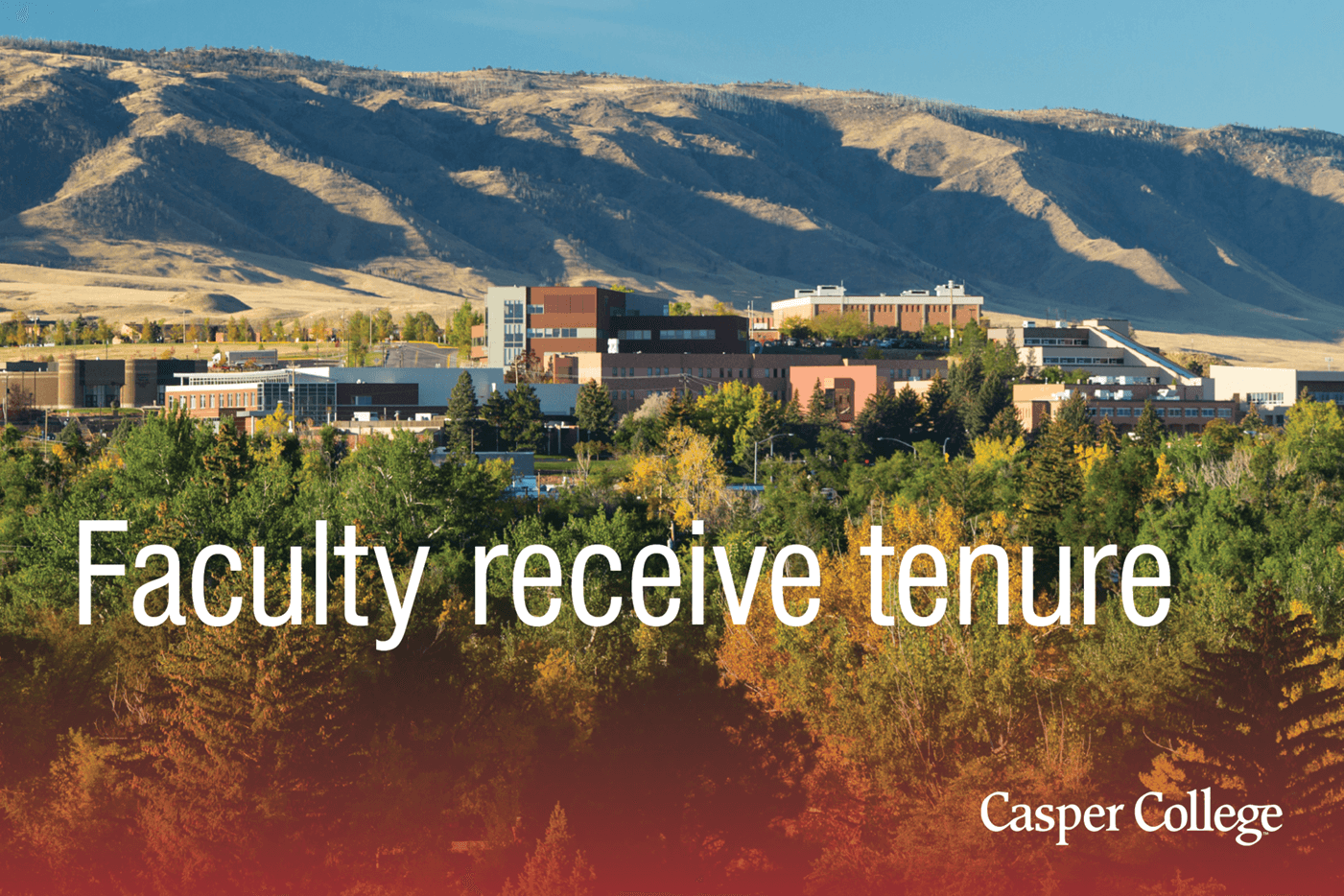 """Photo of the Casper College campus with the words """"Faculty receive tenure."""""""