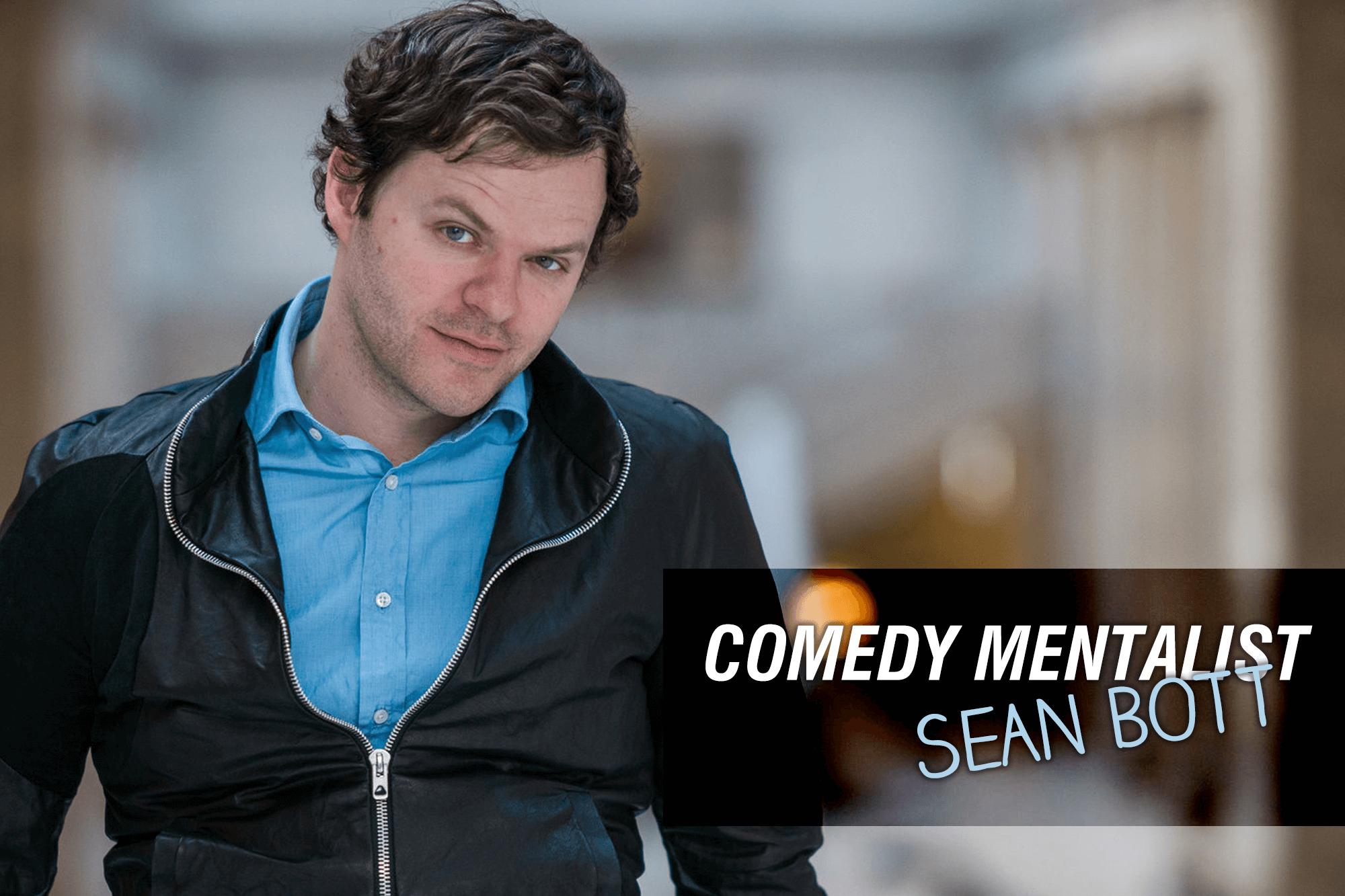 Photo of Sean Bott with the words Comedy Mentalist Sean Bott